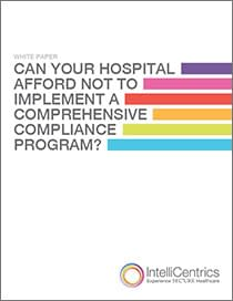 Can Your Hospital Afford Not to Implement a Comprehensive Compliance Program?